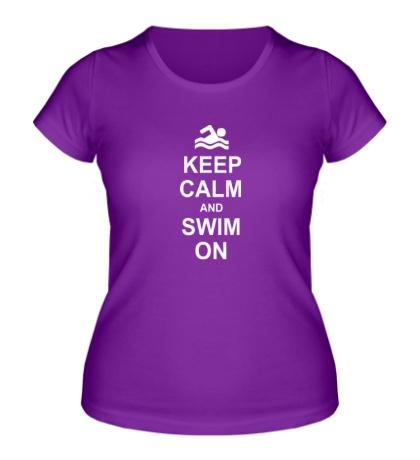 Женская футболка Keep calm and swim on.