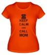 Женская футболка «Keep calm and call mom.» - Фото 1