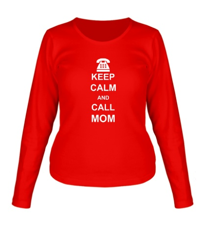 Женский лонгслив Keep calm and call mom.