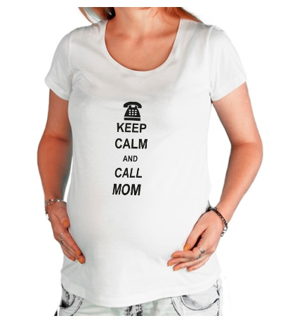 Футболка для беременной Keep calm and call mom.