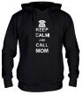Толстовка с капюшоном «Keep calm and call mom.» - Фото 1