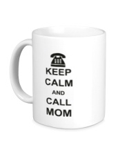 Керамическая кружка Keep calm and call mom.