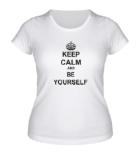 Женская футболка Keep calm and be yourself