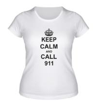 Женская футболка Keep calm and call 911