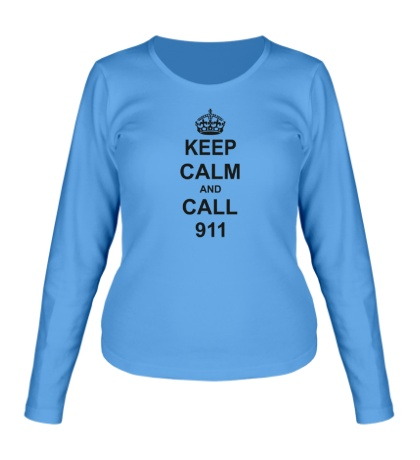 Женский лонгслив Keep calm and call 911