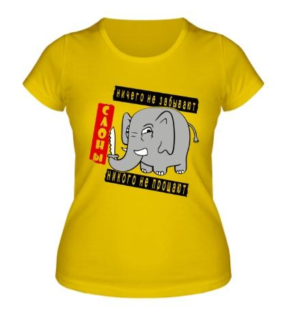 Женская футболка Слоны никого не прощают