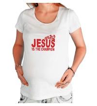 Футболка для беременной Jesus is the champion