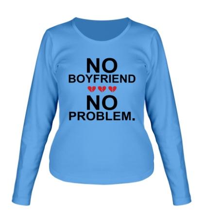 Женский лонгслив No boyfriend no problem.