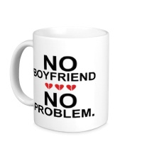 Керамическая кружка No boyfriend no problem.