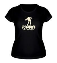 Женская футболка Zombies only want a hug glow