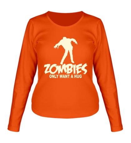 Женский лонгслив Zombies only want a hug glow