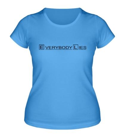 Женская футболка Everybody Lies Sign