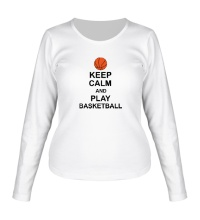 Женский лонгслив Keep calm and play basketball