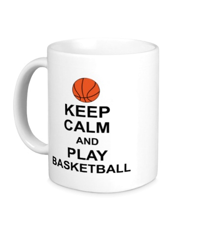 Керамическая кружка Keep calm and play basketball