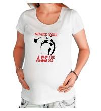 Футболка для беременной Shake your ass for me