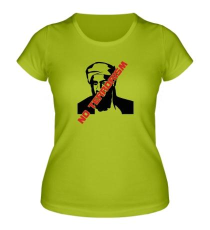 Женская футболка No terrorism