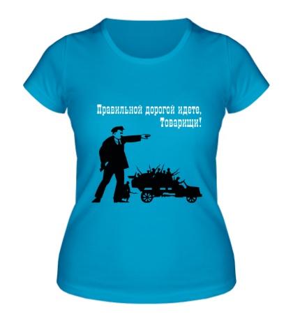 Женская футболка Правильной дорогой идёте